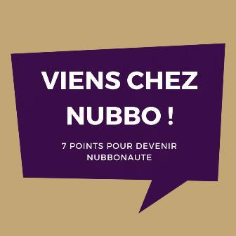 Découvrez les 7 points essentiels pour devenir Nubbonaute.