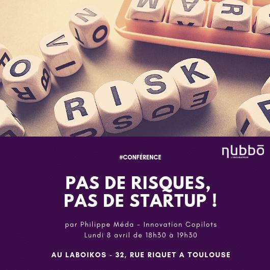 #Conférence : Pas de risques, pas de startup !